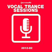Armada Vocal Trance Sessions 2012 - 02 by Various Artists