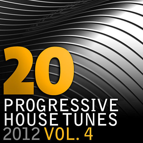20 Progressive House Tunes 2012, Vol. 4 by Various Artists
