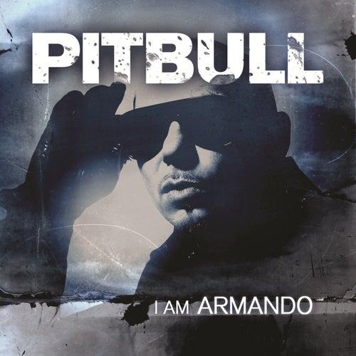 I Am Armando (Armando Reloaded) by Pitbull