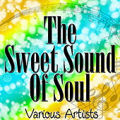 The Sweet Sound Of Soul by Various Artists