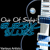 Out Of Sight: Electric Blues von Various Artists
