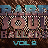 Rare Soul Ballads, Vol 2 by Various Artists