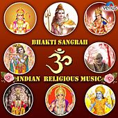 Bhakti Sangrah - Indian Religious Music (Hindi Devotional) by Various Artists