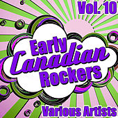 Early Canadian Rockers Vol. 10 de Various Artists