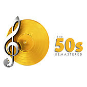 The 50s Remastered di Various Artists