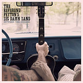 Between The Ditches de The Reverend Peyton's Big Damn Band
