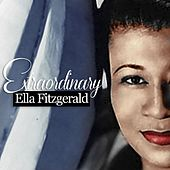Extraordinary by Ella Fitzgerald
