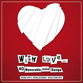 With Love... 40 Memorable Love Songs von Various Artists
