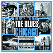 Let Me Tell You About The Blues: Chicago de Various Artists