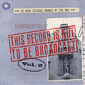 This Record Is Not To Be Broadcast Vol. 2 by Various Artists