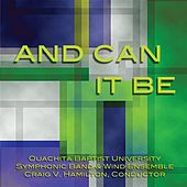 And Can It Be by Ouachita Baptist University Symphonic Band