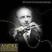The Music Of Richard Rodgers de Andre Kostelanetz And His Orchestra