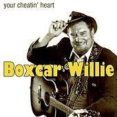 Your Cheatin' Heart by Boxcar Willie