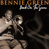Back On The Scene by Bennie Green