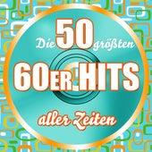 Die 50 Größten 60er Hits Aller Zeiten von Die Hit Experten