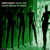 Blues & Other Shades of Green di Urbie Green