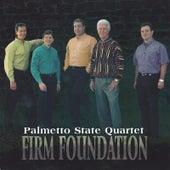 Firm Foundation by Palmetto State Quartet
