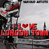 I Love London Town - [The Dave Cash Collection] de Various Artists