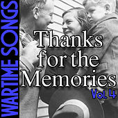 Wartime Songs Vol. 4: Thanks for the Memory Vol. 4 von Various Artists