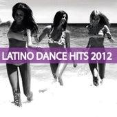 Latino Dance Hits 2012 de Various Artists