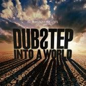 DJ Phantom presents Dubstep Into a World by Various Artists