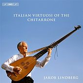 Italian Virtuosi of the Chitarrone de Jakob Lindberg