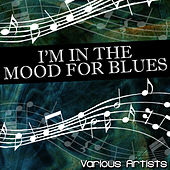 I'm In The Mood For Blues by Various Artists