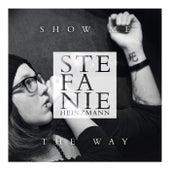 Show Me The Way von Stefanie Heinzmann