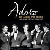 Ein Abend mit Adoro - Live in der Festhalle Frankfurt von Adoro