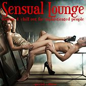 Sensual Lounge (Lounge & ChillOut for Sophisticated People) by Various Artists