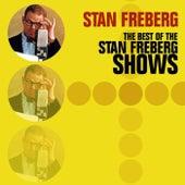 The Best Of The Stan Freberg Shows de Stan Freberg