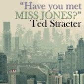 Have You Met Miss Jones de Ted Straeter