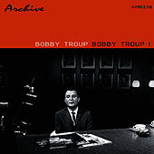 Bobby Troup! by Bobby Troup