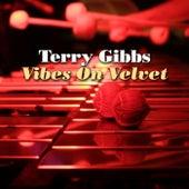 Vibes On Velvet by Terry Gibbs