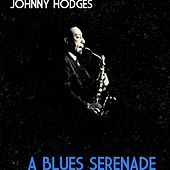 A Blues Serenade by Johnny Hodges