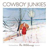 The Wilderness - The Nomad Series, Volume 4 by Cowboy Junkies
