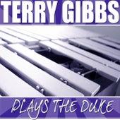 Terry Gibbs Plays The Duke by Terry Gibbs