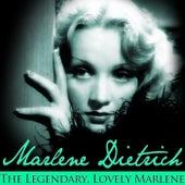 The Legendary, Lovely Marlene by Marlene Dietrich
