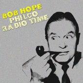 Philco Radio Time by Bob Hope