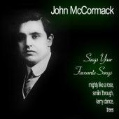John McCormack Sings Your Favourite Songs by John McCormack