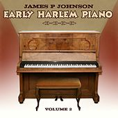 Early Harlem Piano Volume 2 by James P. Johnson