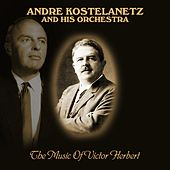 The Music Of Victor Herbert de Andre Kostelanetz And His Orchestra