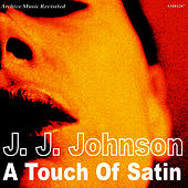 A Touch of Satin by J.J. Johnson