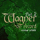 Wagner On Record Part 2 von Various Artists