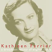 A Broadcast Recital Of English Songs de Kathleen Ferrier