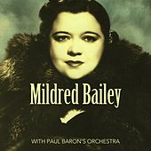 With Paul Baron's Orchestra by Mildred Bailey