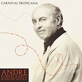 Carnival Tropicana de Andre Kostelanetz And His Orchestra