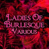 Ladies Of Burlesque by Various Artists