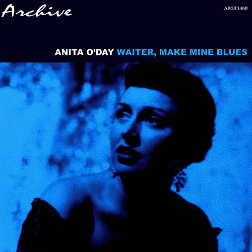 Waiter, Make Mine Blues von Anita O'Day