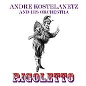 Rigoletto de Andre Kostelanetz And His Orchestra